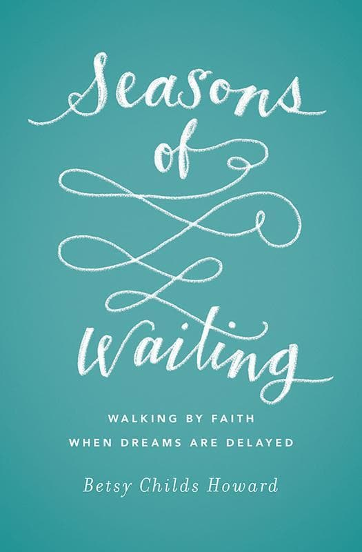9781433549496-TGC Seasons of Waiting: Walking by Faith When Dreams Are Delayed-Howard, Betsy