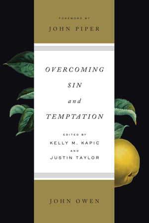 Overcoming Sin and Temptation by Owen, John (Ed Kapic, Kelly & Taylor, Justin) (9781433550089) Reformers Bookshop