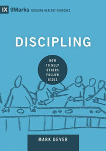 9781433551222-9Marks Discipling: How to Help Others Follow Jesus-Dever, Mark