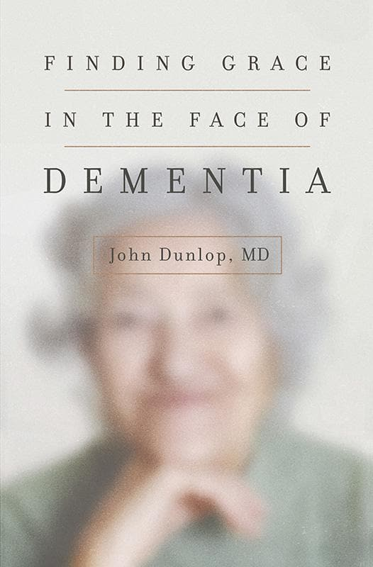 9781433552090-Finding Grace in the Face of Dementia-Dunlop, John (MD)