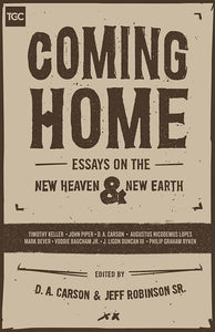 9781433553974-Coming Home: Essays on the New Heaven and New Earth-Carson, D.A.; Robinson Sr, Jeff (Editors)