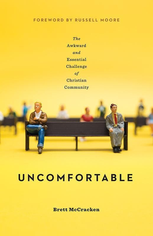 9781433554254-Uncomfortable: The Awkward and Essential Challenge of Christian Community-McCracken, Brett