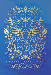 9781433554339-Sing a New Song: A Woman's Guide to the Psalms-Brownback, Lydia
