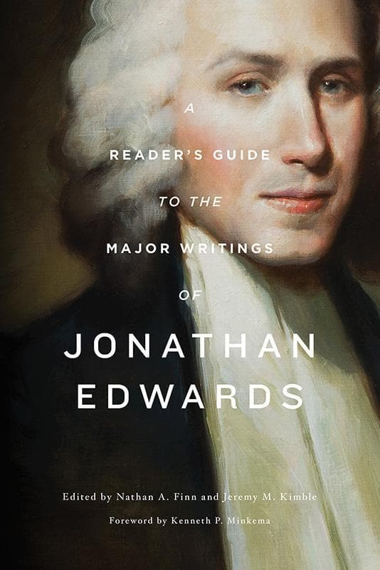 9781433554810-Reader's Guide to the Major Writings of Jonathan Edwards, A-Finn, Nathan A; Kimble, Jeremy M