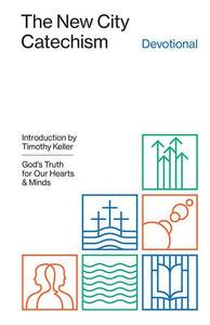 9781433555039-New City Catechism Devotional, The: God's Truth for Our Hearts and Minds-Hansen, Collin (Editor)