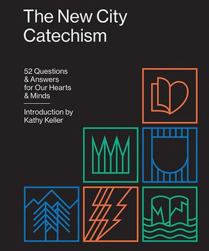 9781433555077-New City Catechism, The: 52 Questions and Answers for Our Hearts and Minds-