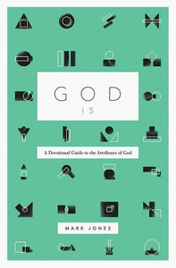 9781433555626-God Is - A Devotional Guide Attributes-Jones, Mark