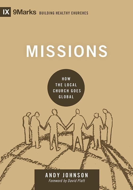 9781433555701-9Marks Missions: How the Local Church Goes Global-Johnson, Andy