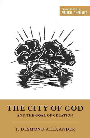 9781433555749-SSBT City of God and the Goal of Creation, The-Alexander, T. Desmond