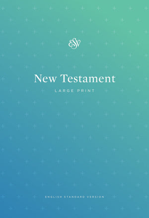 ESV Outreach New Testament, Large Print (Paperback) by ESV (9781433555992) Reformers Bookshop