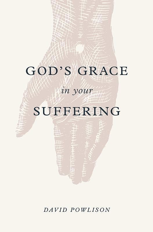9781433556180-God's Grace in your Suffering-Powlison, David