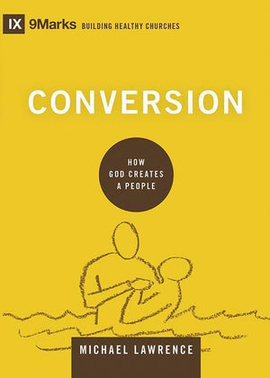 9781433556494-9Marks Conversion: How God Creates a People-Lawrence, Michael