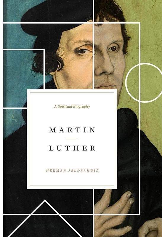 9781433556944-Martin Luther: A Spiritual Biography-Selderhuis, Herman