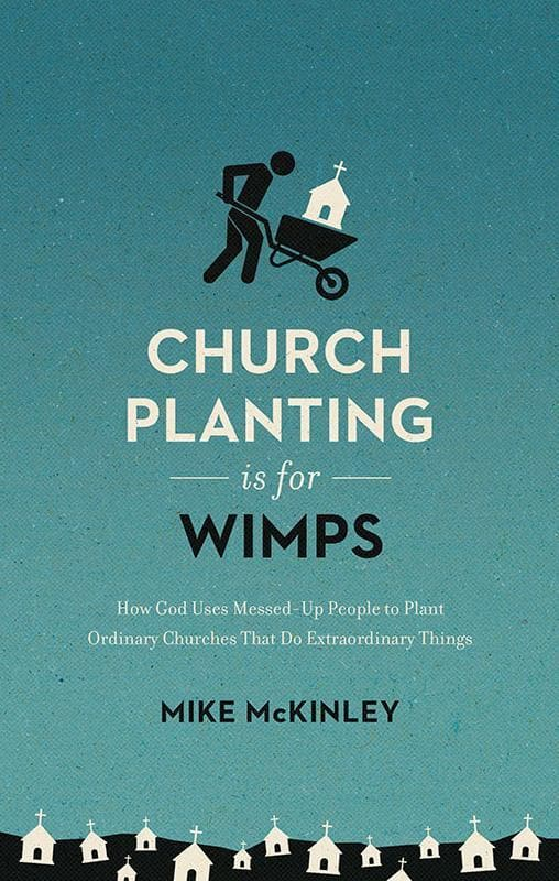 9781433557040-Church Planting is for Wimps-McKinley, Mike