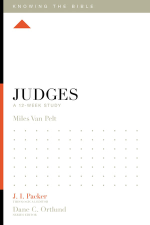 KTB Judges: A 12-Week Study by Van Pelt, Miles V. (9781433557293) Reformers Bookshop