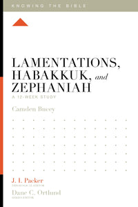KTB Lamentations, Habakkuk, and Zephaniah: A 12-Week Study