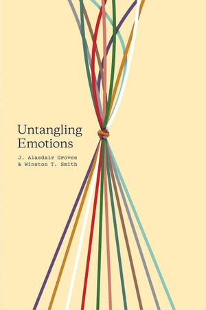 Untangling Emotions by Groves, J. Alasdair & Smith, Winston T. (9781433557828) Reformers Bookshop