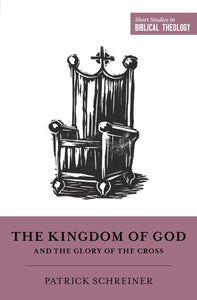 SSBT: The Kingdom of God and the Glory of the Cross