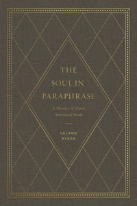 Soul in Paraphrase, The: A Treasury of Classic Devotional Poems