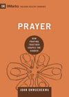 9Marks: Prayer: How Praying Together Shapes the Church