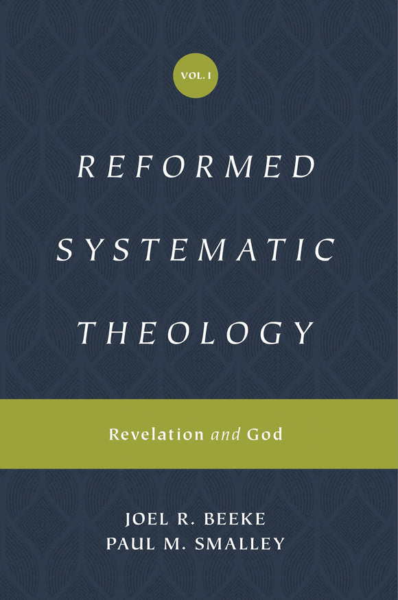 Reformed Systematic Theology: Volume 1: Revelation and God