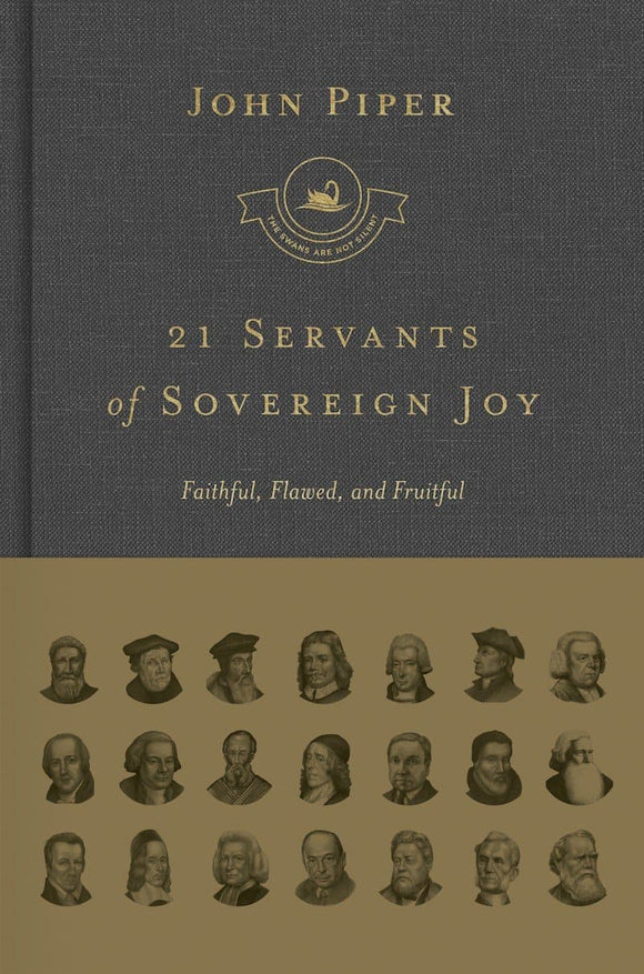 SNS 21 Servants of Sovereign Joy: Faithful, Flawed, and Fruitful
