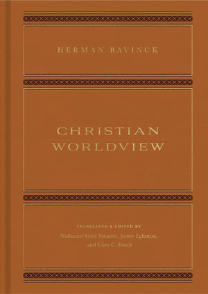 Christian Worldview by Bavinck, Herman (9781433563195) Reformers Bookshop