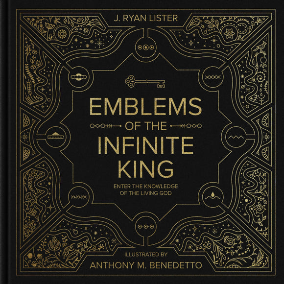 Emblems of the Infinite King: Enter the Knowledge of the Living God