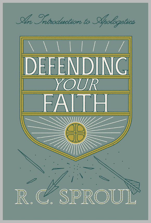 Defending Your Faith: An Introduction to Apologetics