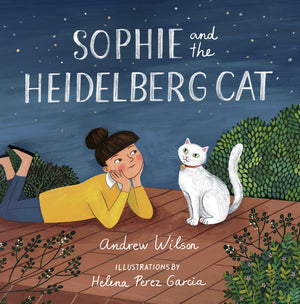 Sophie and the Heidelberg Cat by Wilson, Andrew & Garcia, Helena Perez (9781433564185) Reformers Bookshop