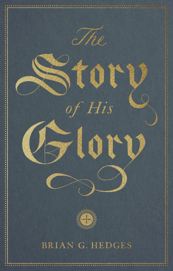 Story of His Glory, The