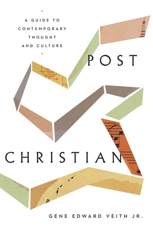Post-Christian: A Guide to Contemporary Thought and Culture by Veith, Gene Edward (9781433565786) Reformers Bookshop