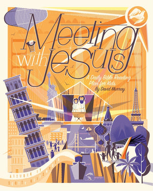 Meeting with Jesus: A Daily Bible Reading Plan for Kids by Murray, David (9781433565953) Reformers Bookshop