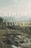 Gentle and Lowly: The Heart of Christ for Sinners and Sufferers by Ortlund, Dane (9781433566134) Reformers Bookshop