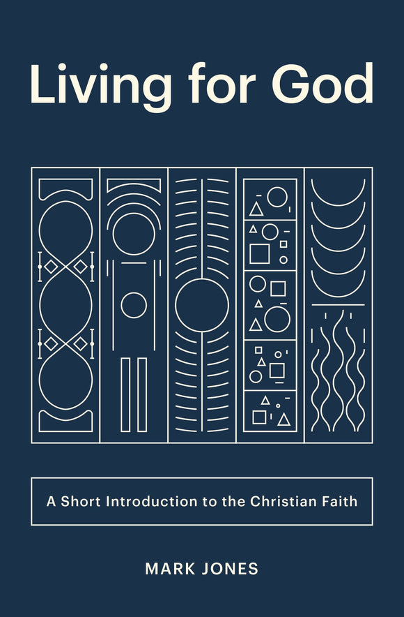 Living for God: A Short Introduction to the Christian Faith