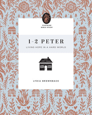 1–2 Peter: Living Hope in a Hard World by Brownback, Lydia (9781433566691) Reformers Bookshop