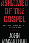 Ashamed of the Gospel: When the Church Becomes Like the World by MacArthur, John (9781433566752) Reformers Bookshop
