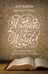 Women of the Word: How to Study the Bible with Both Our Hearts and Our Minds (2nd Edition)