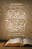 Women of the Word: How to Study the Bible with Both Our Hearts and Our Minds (2nd Edition) by Wilkin, Jen (9781433567148) Reformers Bookshop
