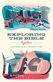 Exploring the Bible Together: A 52-Week Family Worship Plan by Murray, David (9781433567506) Reformers Bookshop