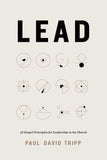 Lead: 12 Gospel Principles for Leadership in the Church by Tripp, Paul David (9781433567636) Reformers Bookshop