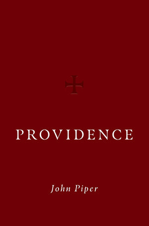 Providence by Piper, John (9781433568343) Reformers Bookshop