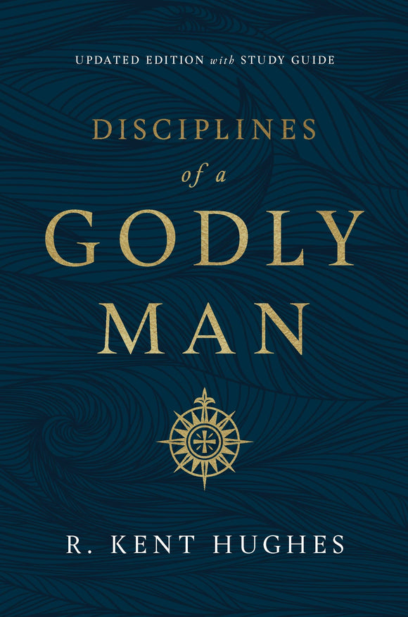 Disciplines of a Godly Man Updated Edition