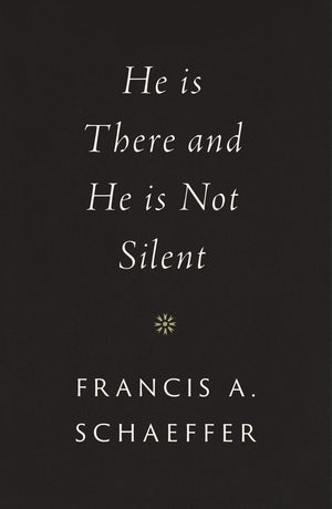 He Is There and He Is Not Silent by Schaeffer, Francis A. (9781433569531) Reformers Bookshop