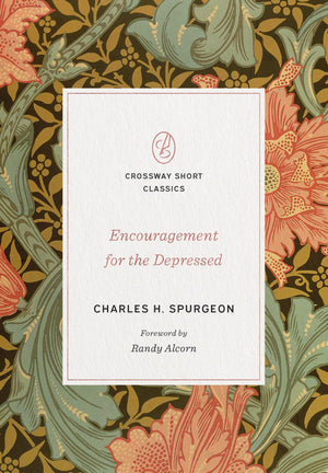 Encouragement for the Depressed by Spurgeon, Charles H. (9781433570636) Reformers Bookshop