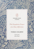 The Expulsive Power of a New Affection by Chalmers, Thomas (9781433570674) Reformers Bookshop