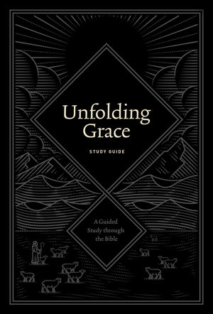 Unfolding Grace Study Guide by Hunter, Drew (9781433570896) Reformers Bookshop
