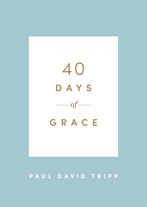 40 Days of Grace by Tripp, Paul David (9781433574290) Reformers Bookshop