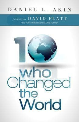 Ten Who Changed the World by Akin, Daniel L. (9781433673078) Reformers Bookshop