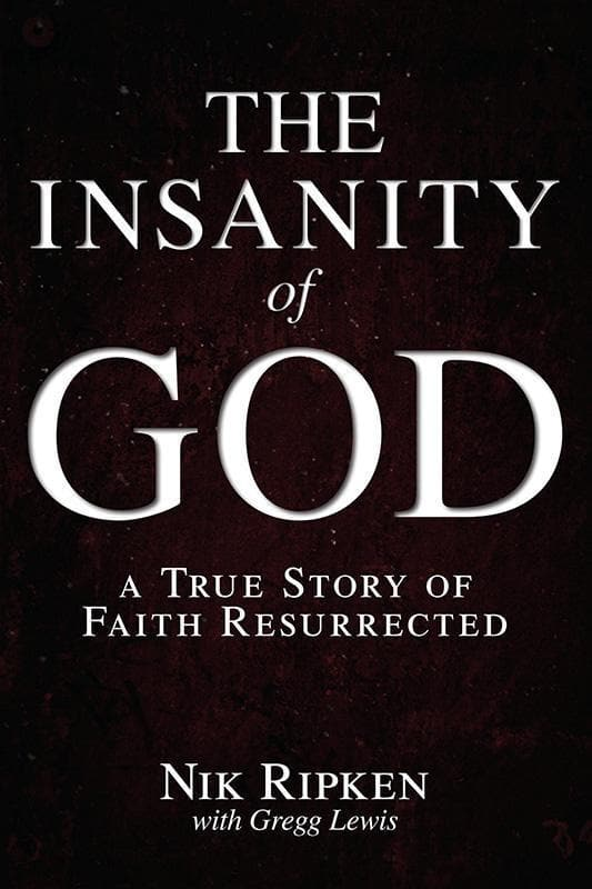 9781433673085-Insanity of God, The: A True Story of Faith Resurrected-Ripken, Nik; Lewis, Gregg